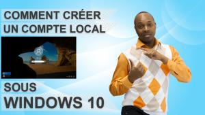 Comment créer un compte local sous Windows 10