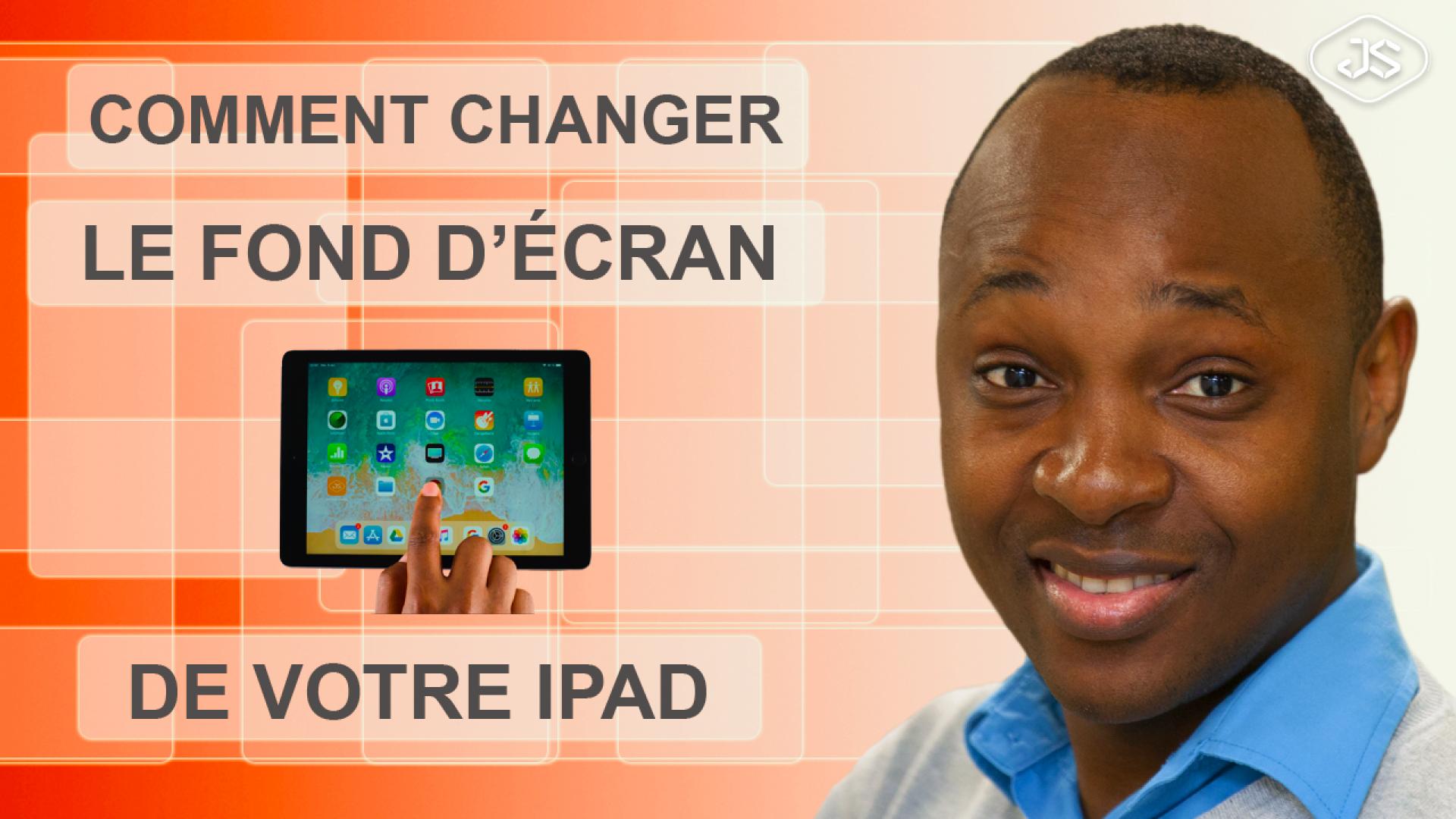 Comment changer le fond d'écran de votre iPad