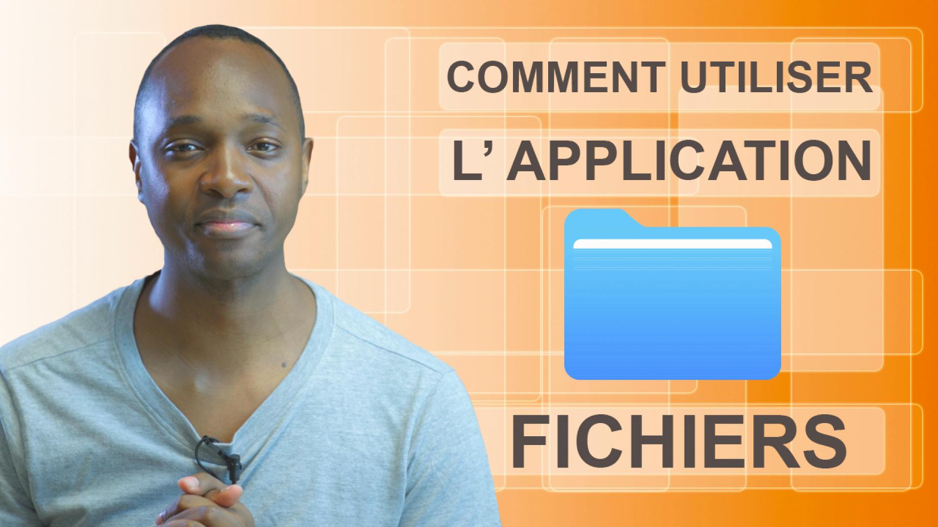 Comment utiliser l'application Fichiers