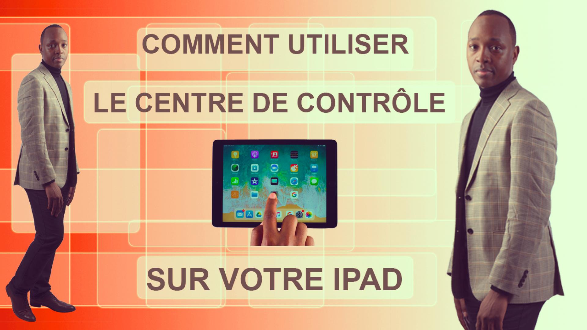Comment utiliser le centre de contrôle sur votre iPad