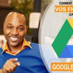 Comment gérer vos fichiers dans Google Drive