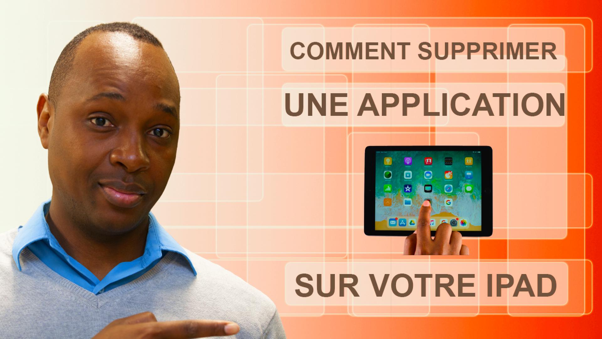 Comment supprimer une application sur votre iPad