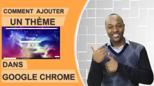 Comment ajouter un thème sous Google Chrome