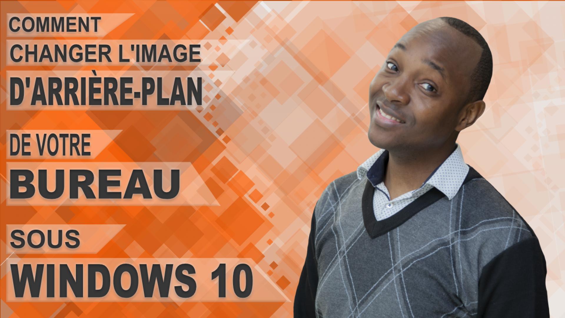 Changer l'image d'arrière-plan de votre bureau sous Windows 10
