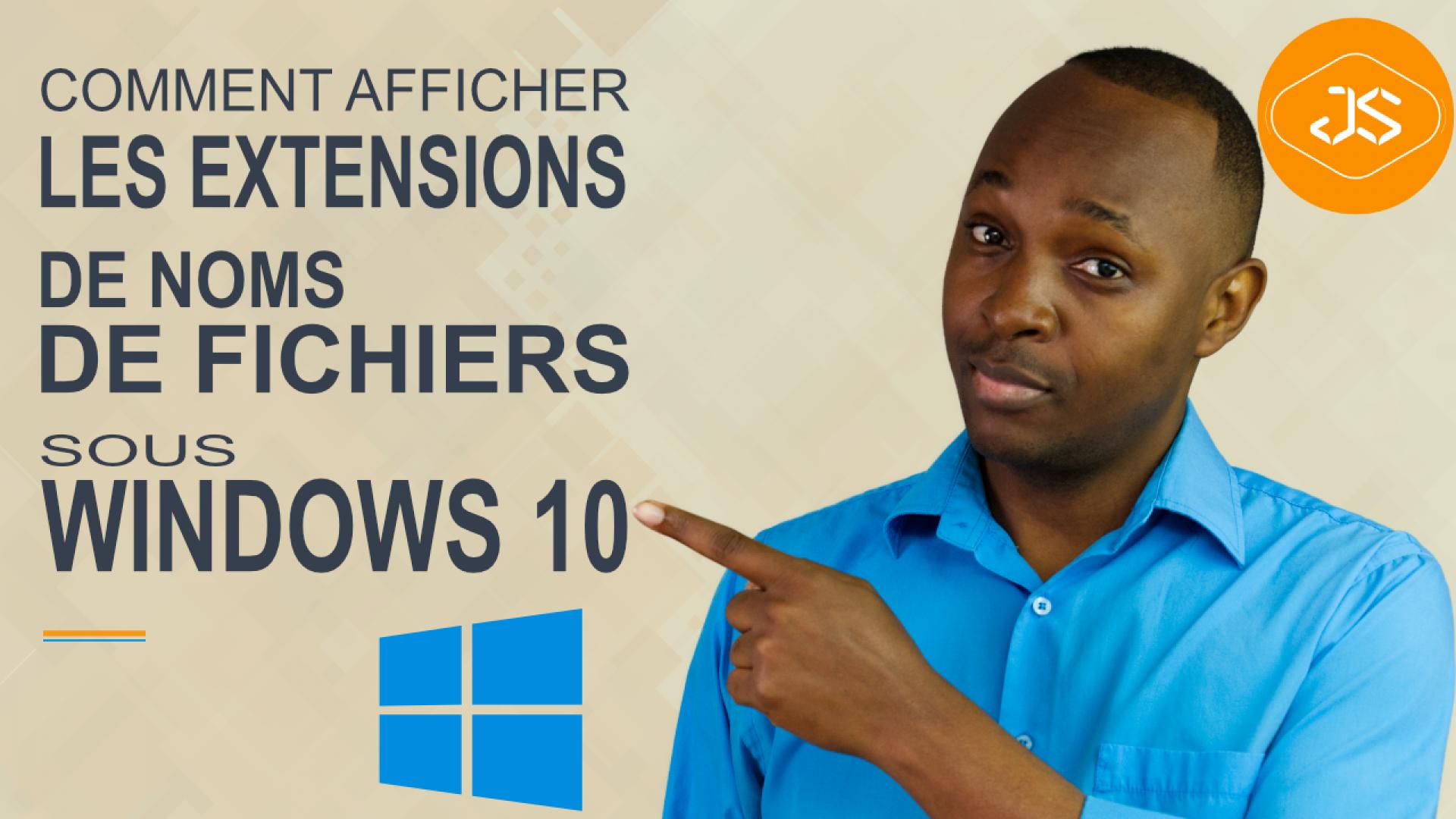 Afficher les extensions de noms de fichiers sous Windows 10